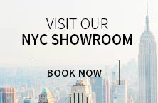 Visit Our NYC Showroom. Book Now.